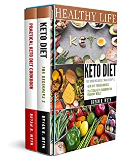 Keto Diet: 2 manuscripts - Practical Keto Diet Cookbook For Everyday Meals, Keto Diet For Beginners 2 by [Myth, Bryan R.]