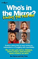 Who's in the Mirror?: Finding the Real Me (Boys Town Teens and Relationships)