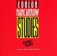 Nancarrow: Studies for Player Piano; Tango; Toccata; Piece No. 2 for Small Orchestra; Trio; Sarabande & Scherzo