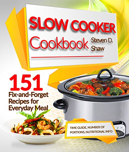 Slow Cooker Cookbook 151 Fix-and-Forget Recipes for Everyday Meal (English Edition)の詳細を見る