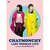CHATMONCHY LAST ONEMAN LIVE ~I Love CHATMONCHY~