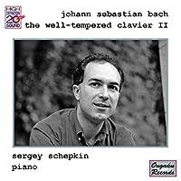 Bach: The Well-Tempered Clavier, Book II by Sergey Schepkin