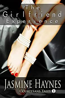 The Girlfriend Experience: Courtesans Tales, Book 1 by [Haynes, Jasmine, Skully, Jennifer]