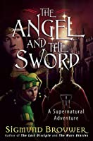 The Angel and the Sword: A Supernatural Adventure (Brouwer, Sigmund)