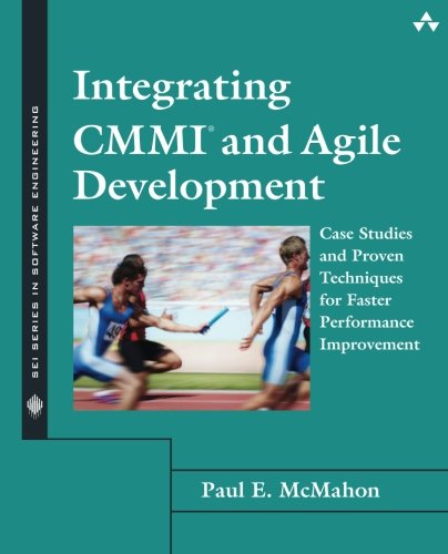Download Integrating CMMI and Agile Development: Case Studies and Proven Techniques for Faster Performance Improvement (SEI Series in Software Engineering) 0321714105