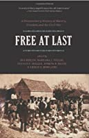 Free at Last: A Documentary History of Slavery, Freedom, and the Civil War (Publications of the Freedmen and Southern Society Project)