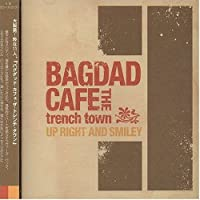 Up Right & Smiley by Bagdad Cafe the Trench Town (2004-06-23)