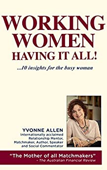 Working Women... Having it All!: 10 Insights for the Busy Woman! by [Allen, Yvonne]