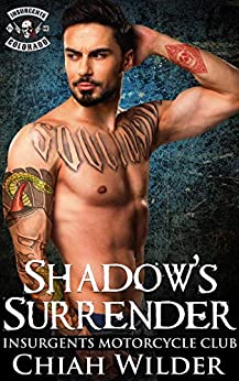 Shadow's Surrender: Insurgents Motorcycle Club (Insurgents MC Romance Book 14) by [Wilder, Chiah]