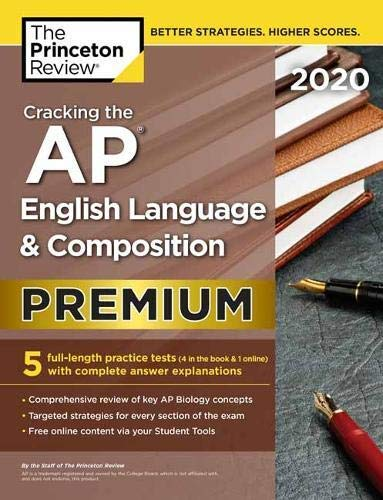Cracking the AP English Language & Composition Exam 2020, Premium Edition: 5 Practice Tests + Complete Content Review + Proven Prep for the NEW 2020 Exam (College Test Preparation) (English Edition)