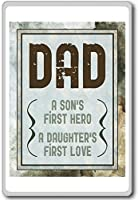 Fathers Day, Dad The Son's First Hero, A Daughter's First Love - Motivational Quotes Fridge Magnet - ?????????