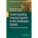 Understanding Invasive Species in the Galapagos Islands: From the Molecular to the Landscape (Social and Ecological Interactions in the Galapagos Islands)