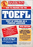 How to Prepare for the Toefl Test: Test of English As a Foreign Language (Barron's How to Prepare for the Toefl Test of English As a Foreign Language (Book Only))