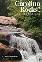 Carolina Rocks!: The Geology of South Carolina