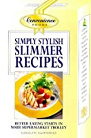 Simply Stylish Slimmer Recipes (Simply Stylish S.)