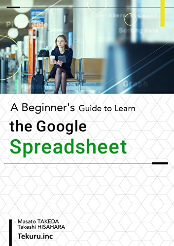 A Beginner's Guide to Learn the Google Spreadsheet (English Edition)