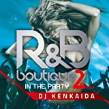 R&B BOUTIQUE-in the party-2nd Floor Mixed by DJ KENKAIDA