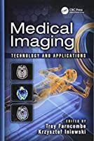 Medical Imaging: Technology and Applications (Devices, Circuits, and Systems)