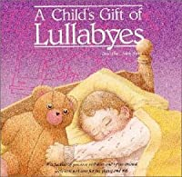 CHILD'S GIFT OF LULLABYES, A by TANYA GOODMAN (2000-03-25)