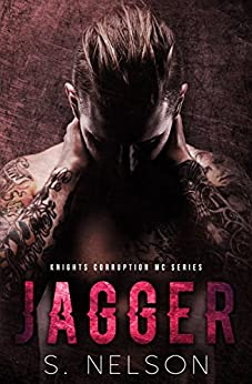 Jagger (Knights Corruption MC Series Book 3) by [Nelson, S.]