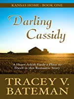 Darling Cassidy: A Heart Adrift Finds a Place to Dwell in This Romantic Story (Kansas Home, Thorndike Press Large Print Christian Romance Series)