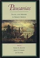 Pausanias: Travel and Memory in Roman Greece