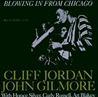 Blowing in From Chicago by CLIFFORD / GILMORE,JOHN JORDAN (2003-02-03)