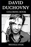 David Duchovny Coloring Book: Legendary Fox Mulder from X Files and Multiple Golden Globes Award Winner, Famous Californication Star and Cultural Icon Inspired Adult Coloring Book (David Duchovny Books)