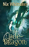 The Jade Dragon (Wyvern Chronicles)