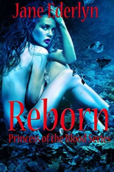 Reborn (Princess of the Blood Book 1) by [Ederlyn, Jane]
