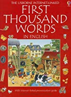 First Thousand Words in English (Usborne Internet-Linked First Thousand Words)
