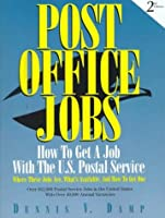 Post Office Jobs: How to Get a Job With the U.S. Postal Service (Post Office Jobs, 2nd ed)