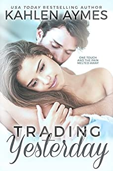Trading Yesterday: (A Second-Chance, Stand-Alone, Secret Baby, Sports Romance.) by [Aymes, Kahlen]