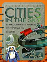 Cities In The Sky (Future Files)