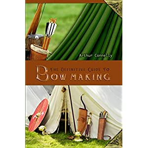 THE DEFINITIVE GUIDE TO BOW MAKING
