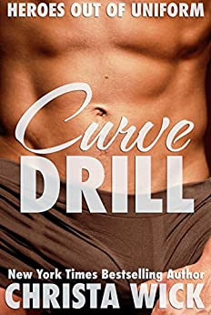 Curve Drill: Heroes out of Uniform by [Wick, Christa]