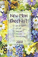 New Mom Checklist ǀ Weekly Planner Organizer Diary Agenda: Funny Week to View with Calendar, 6x9 in (15.2x22 cm) Purple Yellow flowers theme. Perfect gift for work colleague farewell / baby reveal / maternity leave / mom to be / new mom / baby shower.