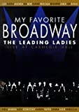 My Favorite Broadway: The Leading Ladies [DVD] [Import]
