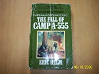 Fall Of Camp A-555 (Vietnam Ground Zero)