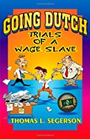 Going Dutch: Trials of a Wage Slave