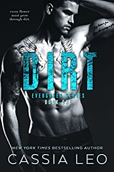 Dirt (Evergreen Series Book 1) by [Leo, Cassia]