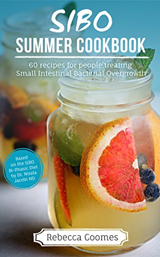 SIBO Summer eCookbook: 60 recipes for people treating Small Intestinal Bacterial Overgrowth (US edition) (English Edition)