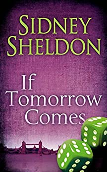 [Sheldon, Sidney]のIf Tomorrow Comes: The master of the unexpected (English Edition)