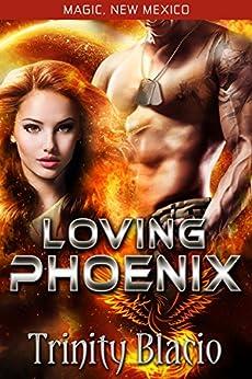Loving Phoenix: Little Angel Rescue (Magic, New Mexico Book 17) by [Blacio, Trinity]