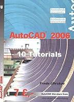 """AutoCAD"" 2006: 10 Tutorials"