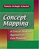 Cover of Concept Mapping: A Critical-Thinking Approach to Care Planning