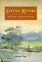 Little Rivers/ Tales of a Woman Angler