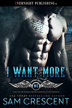 I Want More (Bikers Rule Book 2) by [Crescent, Sam]