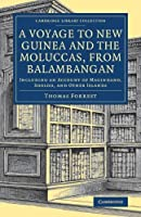 A Voyage to New Guinea and the Moluccas, from Balambangan: Including an Account of Magindano, Sooloo, and Other Islands (Cambridge Library Collection - Maritime Exploration)