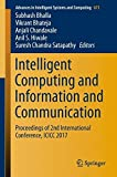 Intelligent Computing and Information and Communication: Proceedings of 2nd International Conference, ICICC 2017 (Advances in Intelligent Systems and Computing)